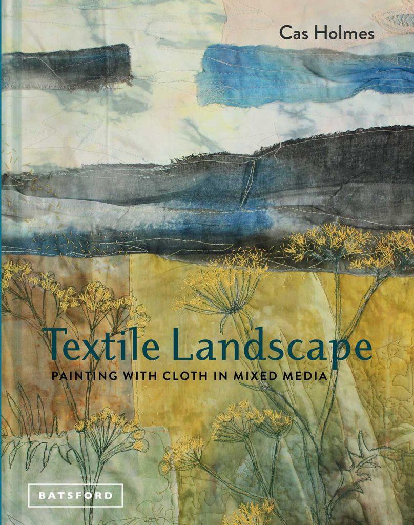 Textile Landscape front cover by Cas Holmes